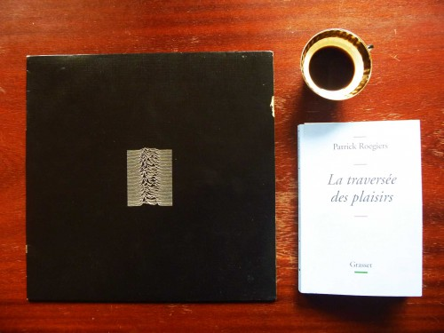 patrick roegiers, la traversée des plaisirs, joy division, onknown pleasures, celine, beckett, michaux
